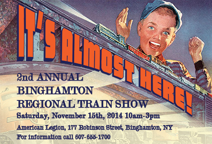 Its Almost Here! The 2nd Annual Binghamton Train Sho on November 15th at the American Legion 177 robinson Street, Binghamton, NY